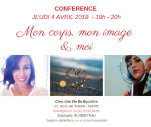 """Conférence à Biarritz jeudi 4 avril 2019, à 19h chez Une Vie En Equilibre intitulée """"Mon corps, mon image & moi"""" par Stéphanie Guiberteau, Sophrologue et diététicienne psycho-comportementale"""